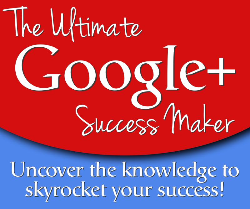 Ultimate Google+ Success Maker eCourse