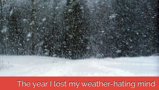 The year I lost my weather-hating mind