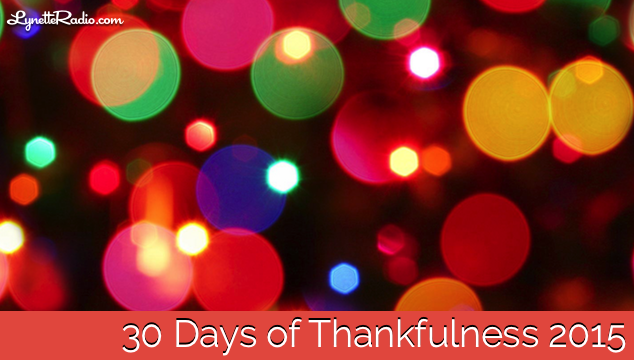 30 Days of Thankfulness 2015, Day 11