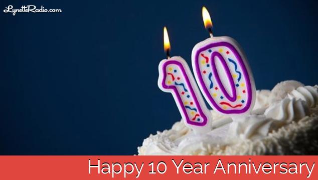 Happy 10 Year Anniversary Lynette Radio