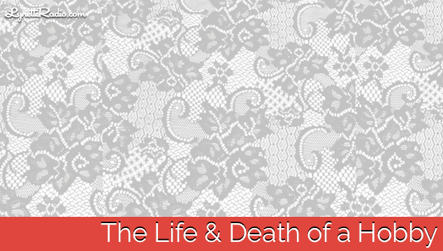 The Life and Death of a Hobby