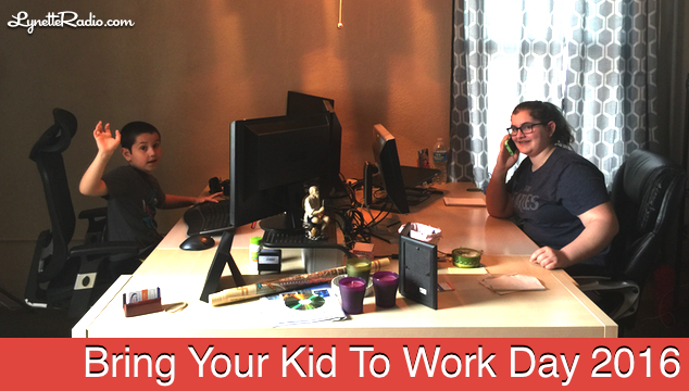 LynetteRadio - Bring Your Kid To Work Day 2016