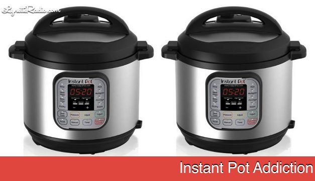 Instant Pot Addiction