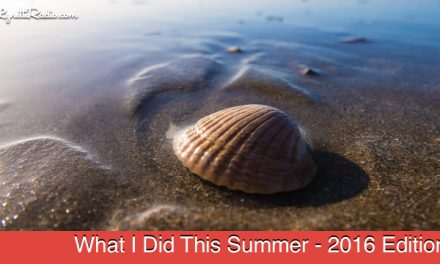 What I Did This Summer – 2016 Edition