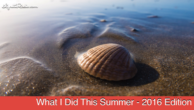 What I Did This Summer - 2016 Edition